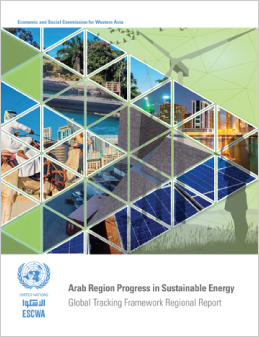 Arab Region Progress in Sustainable Energy: Global Tracking Framework 2017 Regional Report