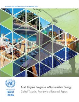 Arab Region Progress in Sustainable Energy: Global Tracking Framework 2017 Regional Report